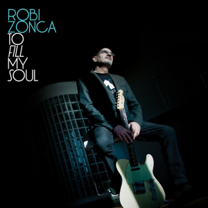 robi zonca to fill my soul